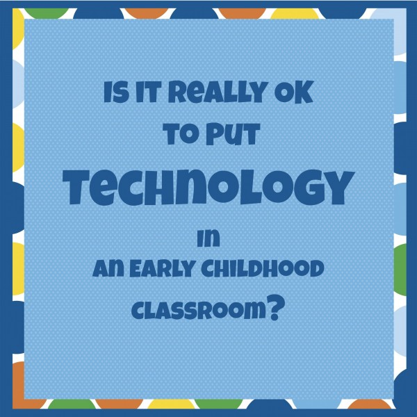 Developmentally Appropriate Practices And Technology In Early