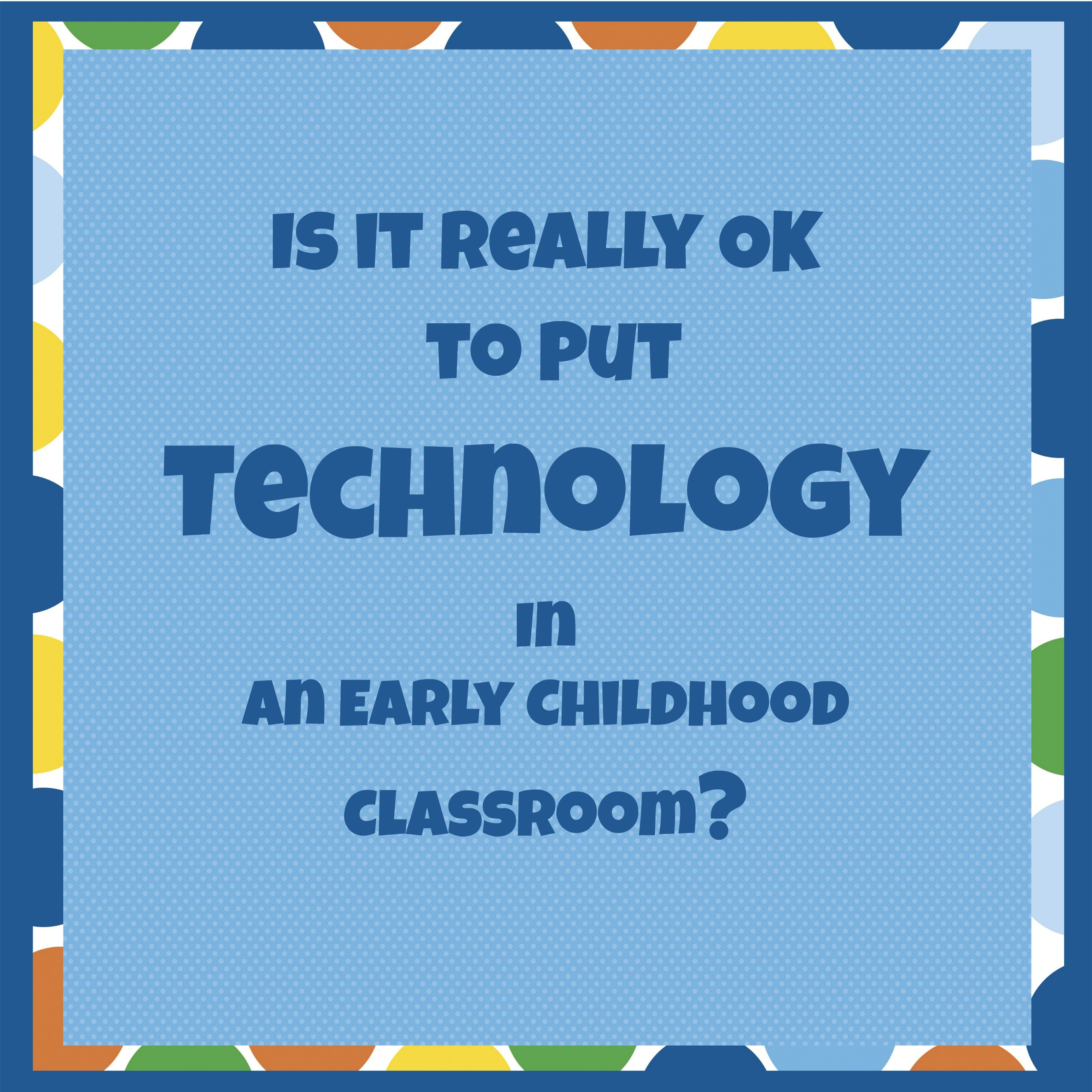 Is Technology In Early Childhood OK