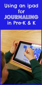Using an iPad for Journaling in Pre-K and Kindergarten