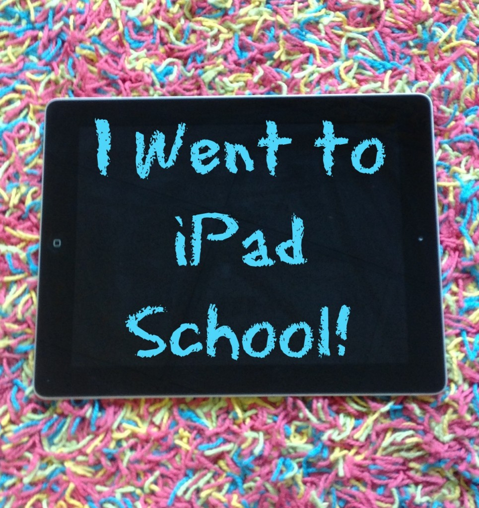 I went to ipad school