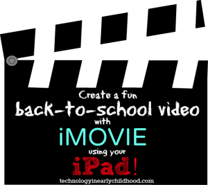 Create a Fun Back to School video with iMovie using your iPad!
