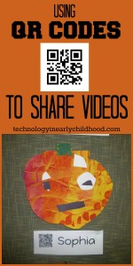 Use QR Codes to share videos with parents.