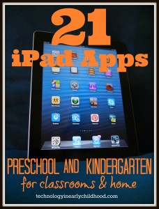 21 apps for preschool and kindergarten  technologyinearlychildhood.com
