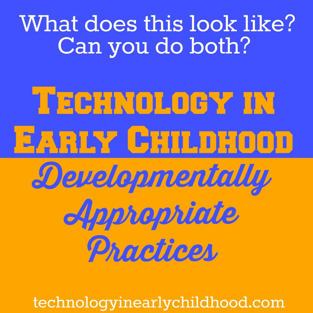 Technology in Early Childhood and Developmentally Appropriate Practices