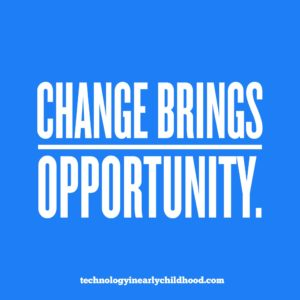 Changes brings opportunity.